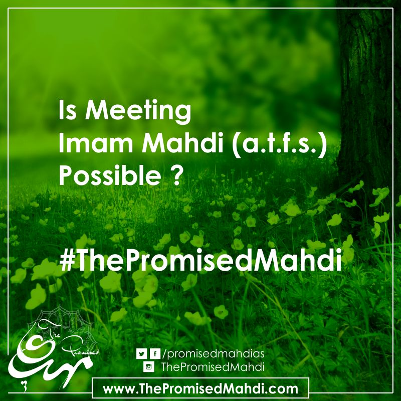 is meeting imam mahdi possible
