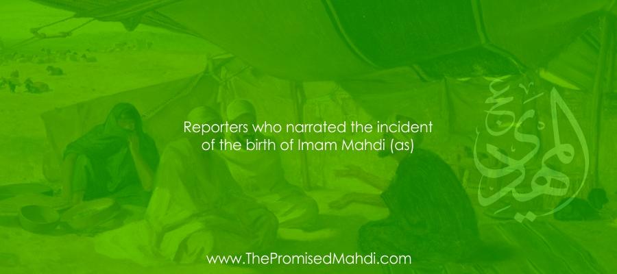 Reporters of Imam Mahdi Birth An absolute Certainity