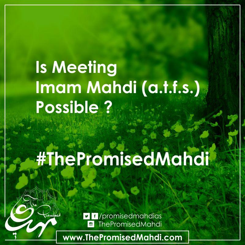 is meeting imam mahdi possible