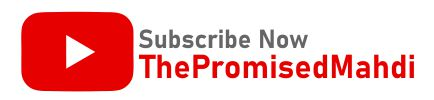 Subscribe To Youtube The Promised Mahdi